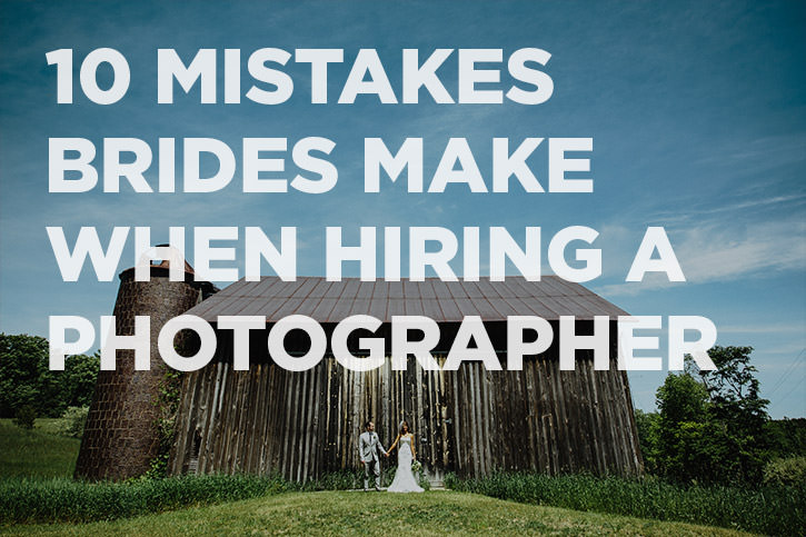 10 mistakes brides make when hiring a wedding photographer